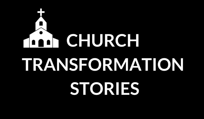 Church Transformation Stories