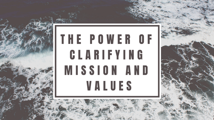 The power of clarifying mission and values